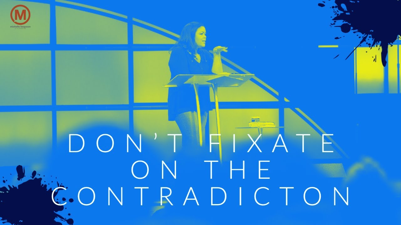 Don't Fixate On the Contradiction