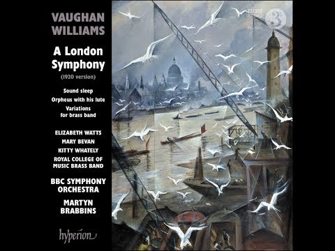 Ralph Vaughan Williams - A London Symphony & other works - BBC Symphony Orchestra, Martyn Brabbins