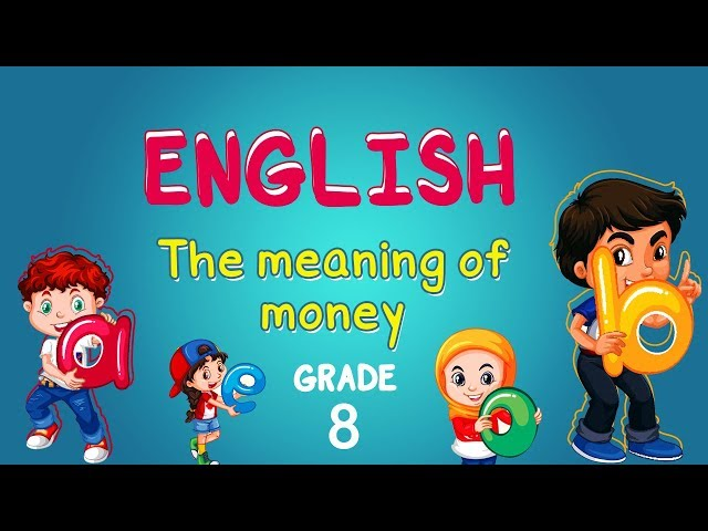 English   Grade 8   The meaning of money