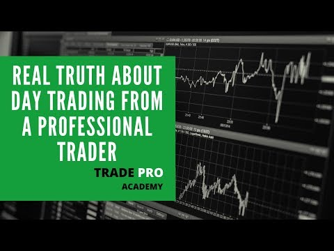 The Real Truth About Day Trading From a Professional Trader (Exposed)