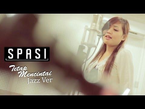 SPASI - Tetap Mencintai [Official Jazz Version]