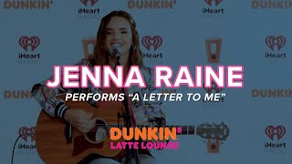 Jenna Raine Performs 'A Letter To Me' Live | DLL