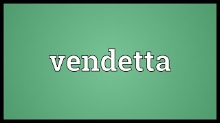 Vendetta Meaning