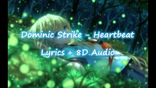 Download Dominic Strike ‒ Heartbeat 8D SONG
