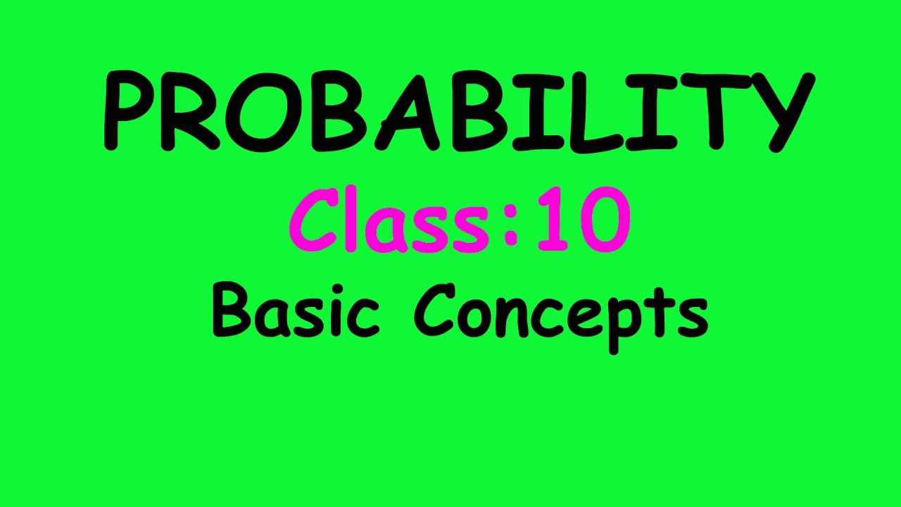probability concepts Basic concepts of probability a probability is a number that reflects the chance or likelihood that a particular event will occur probabilities can be expressed as proportions that range from 0 to 1, and.