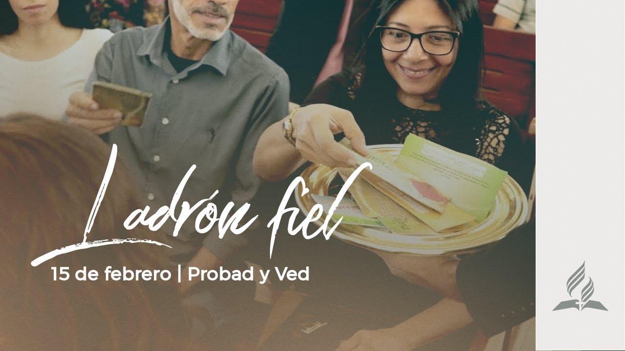 15 de Febrero - Ladron fiel | PROBAD Y VED 2020