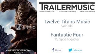 Fantastic Four - TV Spot Together Music (Twelve Titans Music - Valhalla)
