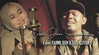 Lebih Dari Selamanya cipt.Adibal - Cover FAHMI ZEIN ft SITI ALIYAH