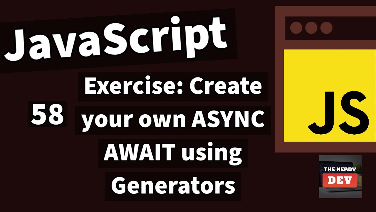 Learn How to Create your own ASYNC AWAIT using Generators