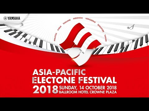 the 48th Yamaha Asia Pacific Electone Festival 2018, Jakarta - Indonesia (Video Compilation)