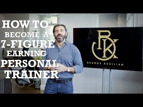 How to Become a 7 Figure Earning Personal Trainer
