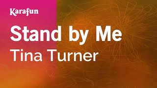 Karaoke Stand By Me - Tina Turner *