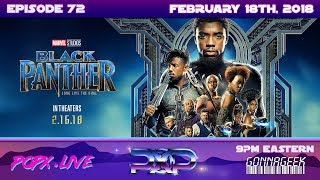 Episode 72 - Black Panther Film Review & More #SpoilerAlert