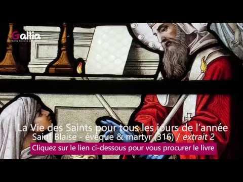 La vie des saints - Saint Blaise - évêque et martyr (316)