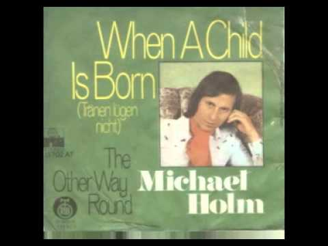 Michael Holm  When A Child Is Born 1974