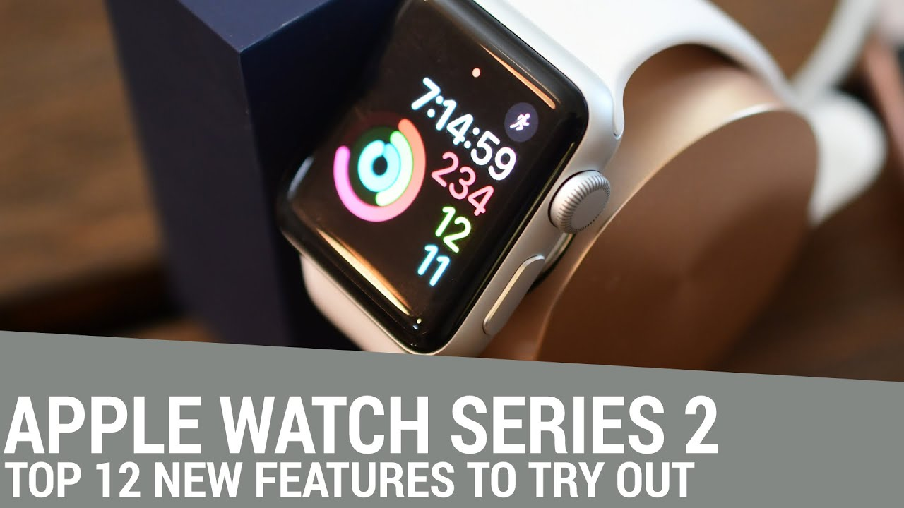 top 12 features in apple watch series 2 youtube