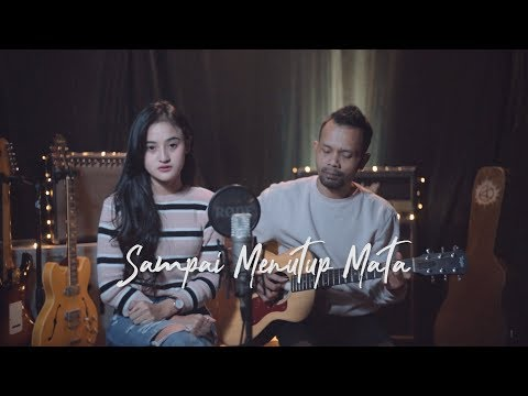 SAMPAI MENUTUP MATA - ACHA SEPTRIASA ( Ipank Yuniar Ft. Maria Reres Cover & Lirik )