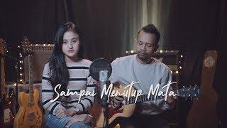 Download SAMPAI MENUTUP MATA - ACHA SEPTRIASA ( Ipank Yuniar ft. Maria Reres Cover & Lirik )