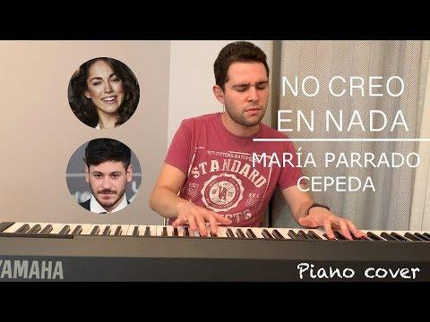 María Parrado, Cepeda - No Creo En Nada (Piano Cover) | Iker Estalayo