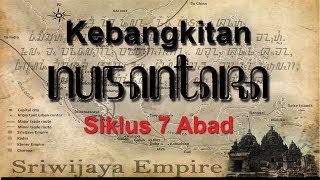 Video Kebangkitan Nusantara -  Siklus 7 Abad [Abad ke-7, ke-14 dan Abad 21?] download MP3, 3GP, MP4, WEBM, AVI, FLV November 2018