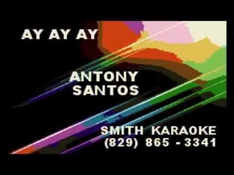 ANTONY SANTOS AY AY AY SMITH KARAOKE