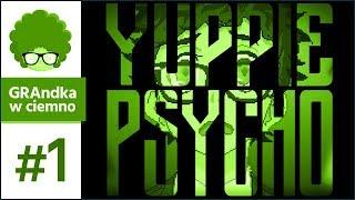 Yuppie Psycho PL #1 | Praca marzeń? Jeśli przeżyjesz...