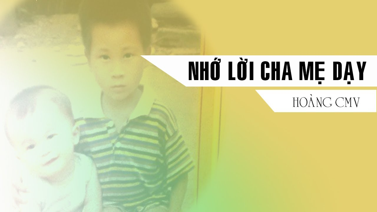 Nhớ Lời Cha Mẹ Dạy - Hoàng CMV | Cover | Cao Đại Hưng - Lyrics