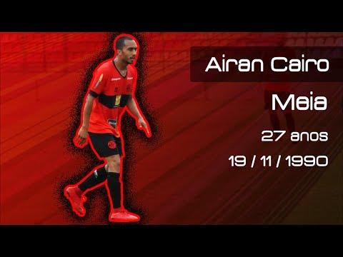Airan Cairo (Melhores Momentos, atualização 2018)