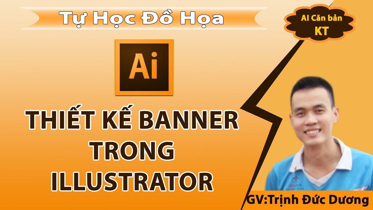 [Bài 4] Học illustrator – Hướng dẫn thiết kế banner quảng cáo bằng AI