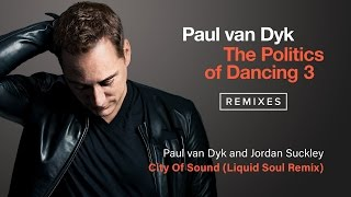 Paul van Dyk & Jordan Suckley - City Of Sound (Liquid Soul Remix)