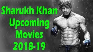 Shahrukh Khan upcoming movies in 2018 & 2019