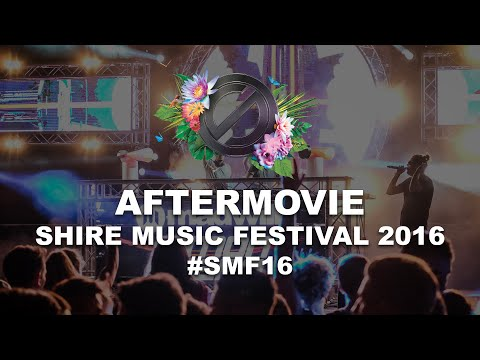 SHIRE MUSIC FESTIVAL 2016 [OFFICIAL AFTERMOVIE]