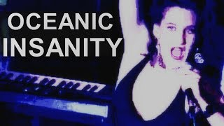 Oceanic Insanity Official Video - Dream Tripper - Dream Tripping - Take Me Into Insanity