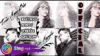 Đừng Như Thói Quen - Trần Ngọc Bảo (MV Cover)