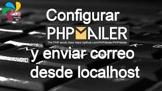 Configurar PhpMailer y enviar correo desde localhost