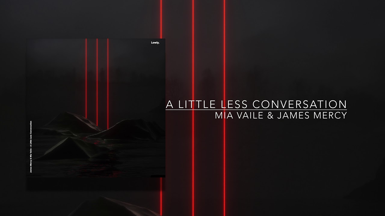 James Mercy & Mia Vaile - A Little Less Conversation