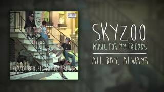 Skyzoo - All Day, Always (Audio)