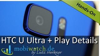 HTC U Ultra + U Play: Details und erste Test-Ergebnisse | Hands-on-Video