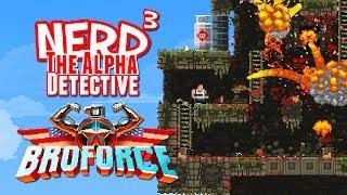 Nerd³ The Alpha Detective - Broforce
