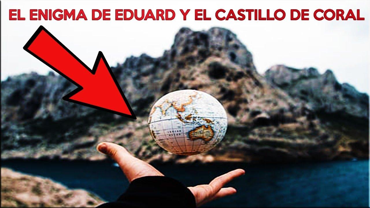 Documental El ENIGMA de Eduard y El CASTILLO DE CORAL - Misterios Sin Resolver