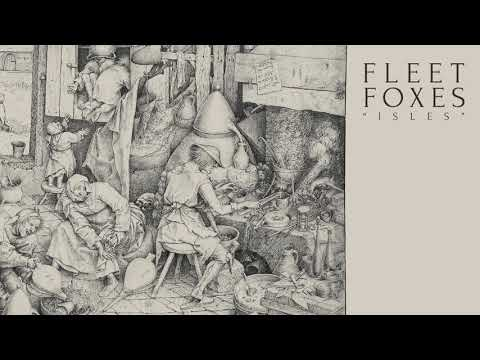 Fleet Foxes - Isles (Official Audio) Mp3