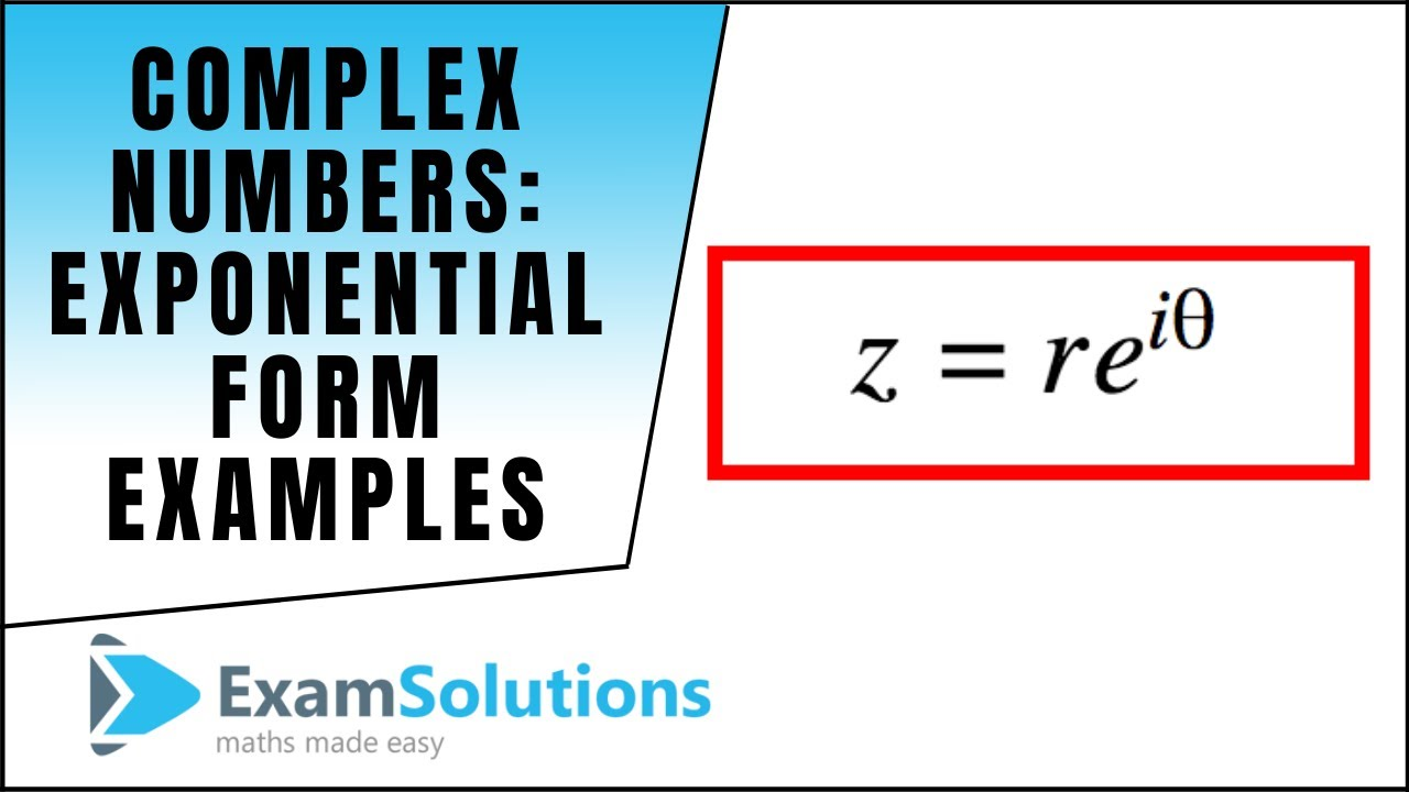 Complex Numbers - Exponential Form Examples : ExamSolutions Maths ...
