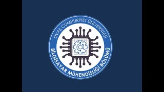 Sivas Cumhuriyet Üniversitesi Bilgisayar Mühendisliği Bölümü Tanıtımı