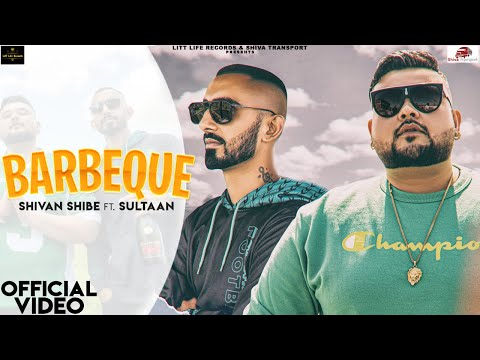 Barbeque | Shivan Shibe ft. Sultaan | Official Video | New Punjabi Song 2020