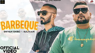 Barbeque | Shivan Shibe ft. Su…