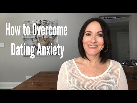 How to overcome dating anxiety