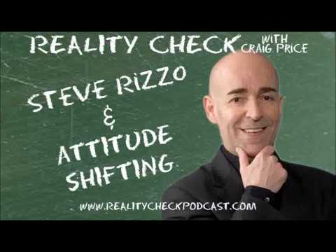 Reality Check with Craig Price Episode 78 - Steve Rizzo - Attitude Shifting