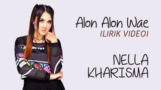 Nella Kharisma - Alon Alon Wae (Lirik Video)