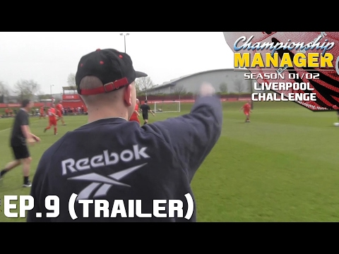 Behind Closed Doors Friendly! | CM 01/02 Liverpool Title Challenge Ep9 Trailer