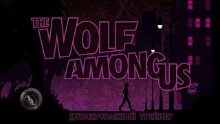 The Wolf Among Us. Trailer (Rus Dub)   RavenCat